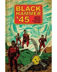 Black Hammer '45: From The...