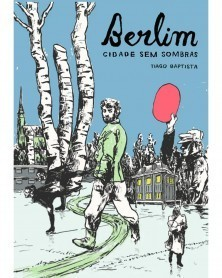 Berlim, Cidade Sem Sombras