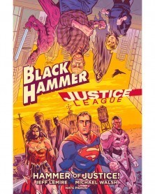BLACK HAMMER JUSTICE LEAGUE...