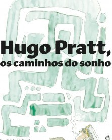 Hugo Pratt, os Caminhos do...