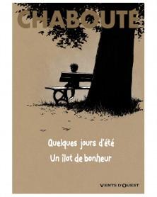Quelques Jours D'Eté + Un Ilôt de Bonheur, de Chabouté (Ed. Francesa)