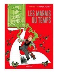 Spirou de Frank Le Gall - Les Marais du Temps (Ed. Francesa)