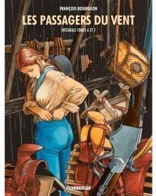 Les Passagers du Vent, de Bourgeon - Intégrale T.6-7 (Ed. Francesa)