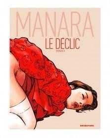 Le Déclic Tome 1 - Nouvelle Couleur, de Manara (Ed. Francesa)
