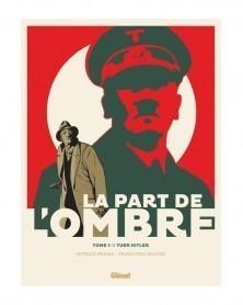 La Part de L'Ombre - Tome 1: Tuer Hitler (Ed. Francesa)