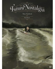 Futura Nostalgia Vol.2, de Tony Sandoval (Ed. Francesa)