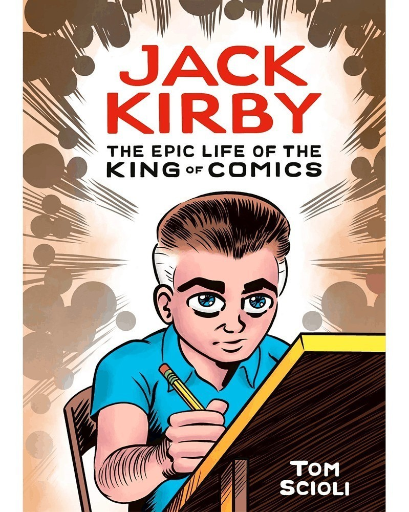 Jack Kirby: The Epic Life of The King of Comics HC (Tom Scioli)