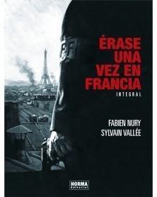 Érase Una Vez En Francia, de Fabien Nury & Sylvain Vallée (Ed. Integral em Castelhano) -