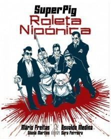 Super Pig: Roleta Nipónica (edição a preto e branco) capa