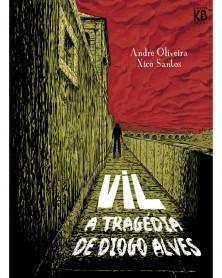 VIL – A TRAGÉDIA DE DIOGO ALVES, capa